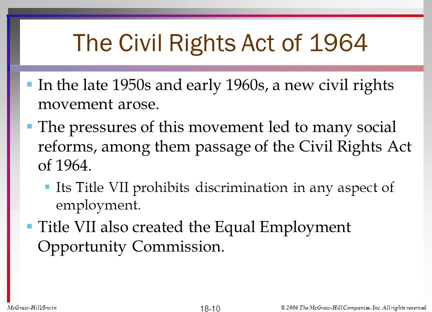 The Civil Rights Act of 1964 In the late 1950s and early 1960s, a new civil rights movement arose.
