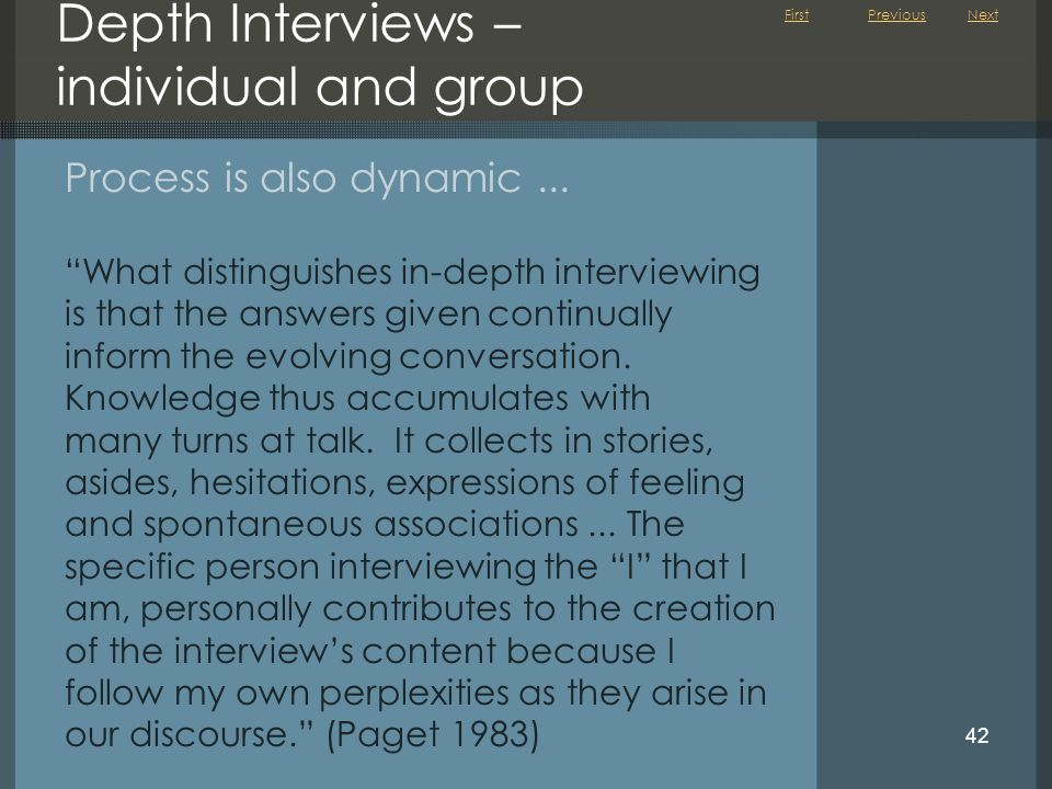 Depth Interviews – individual and group