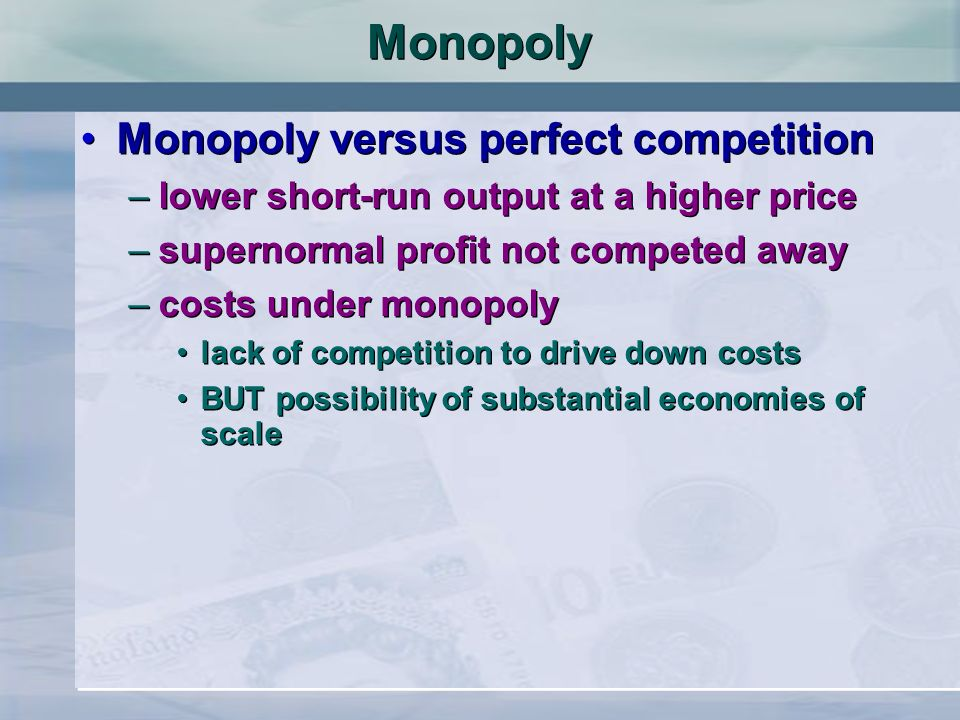 Monopoly Monopoly versus perfect competition