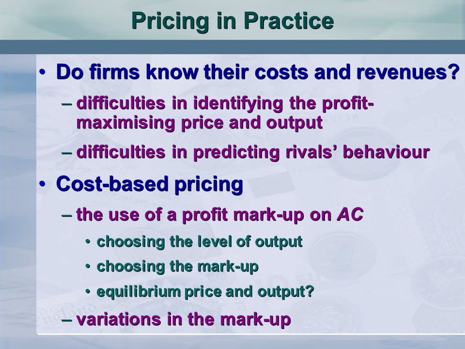 Pricing in Practice Do firms know their costs and revenues