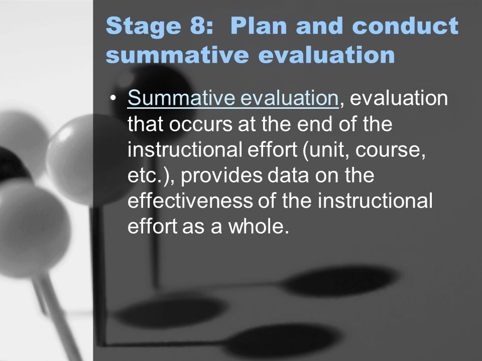 Stage 8: Plan and conduct summative evaluation