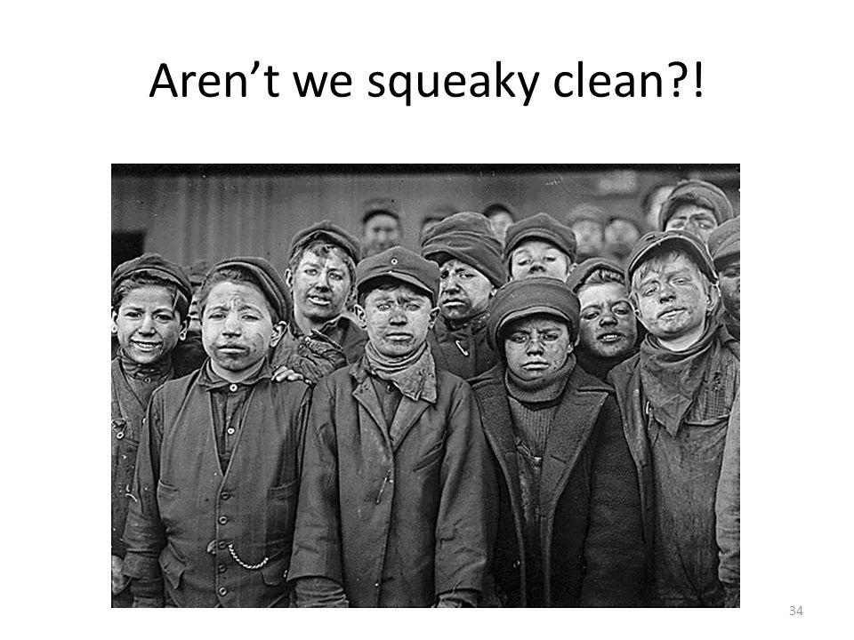 Aren't we squeaky clean !