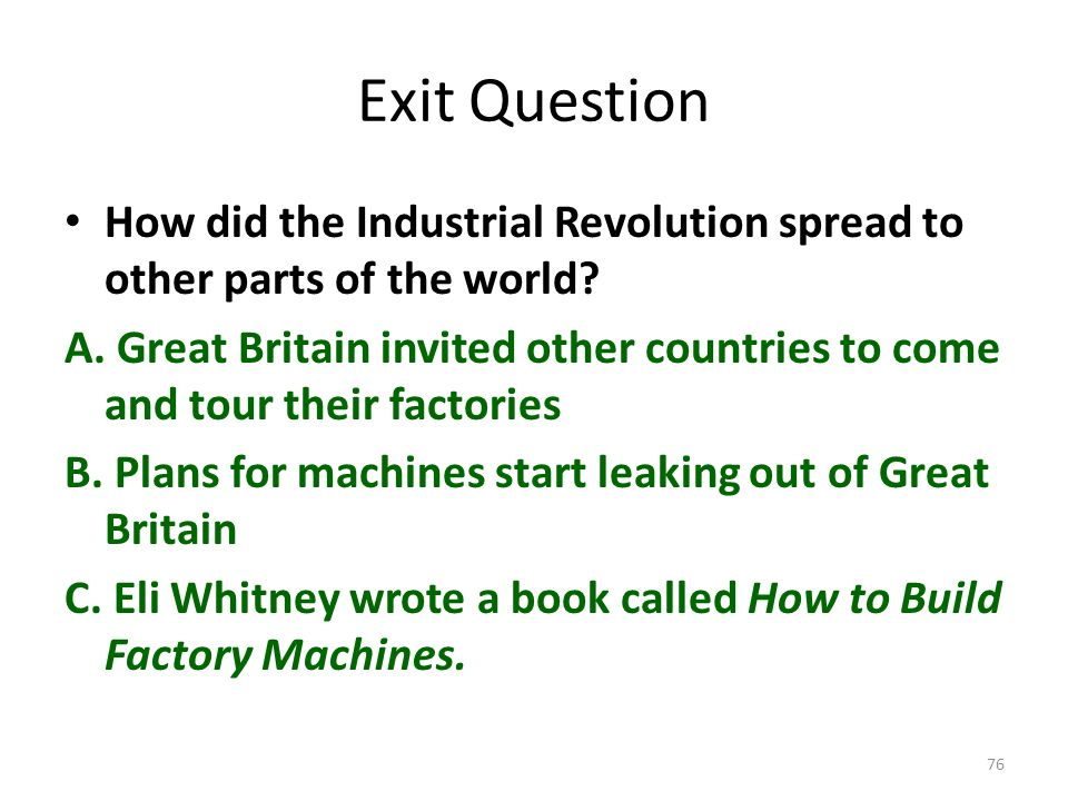 Exit Question How did the Industrial Revolution spread to other parts of the world