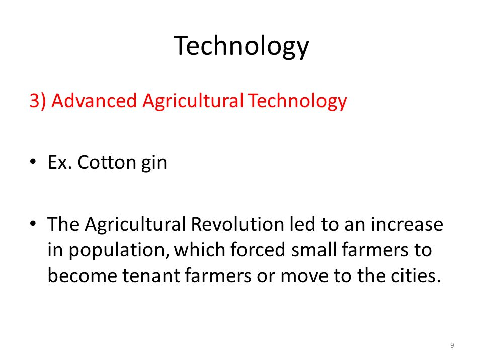 Technology 3) Advanced Agricultural Technology Ex. Cotton gin
