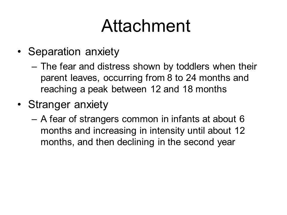 Attachment Separation anxiety Stranger anxiety