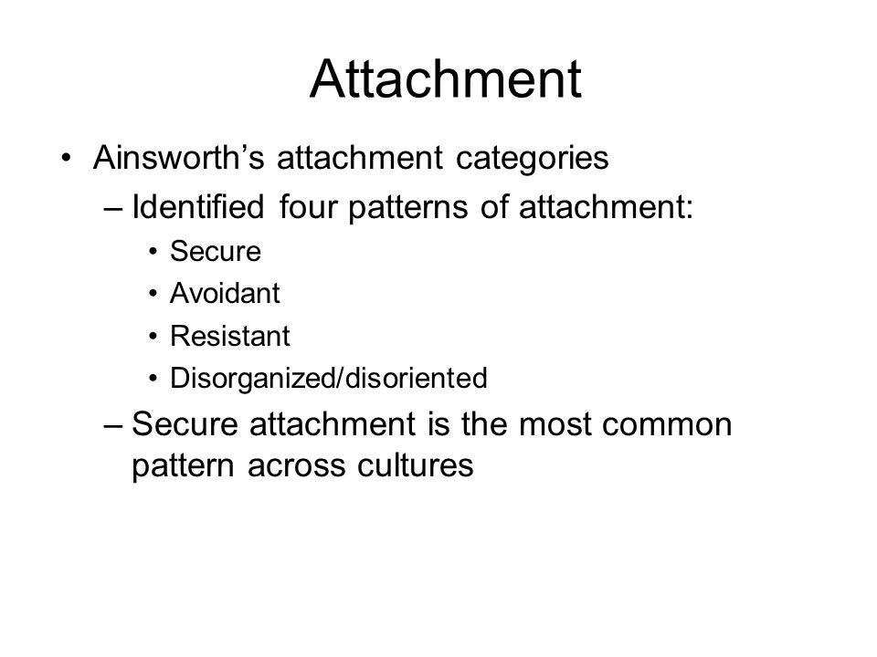 Attachment Ainsworth's attachment categories
