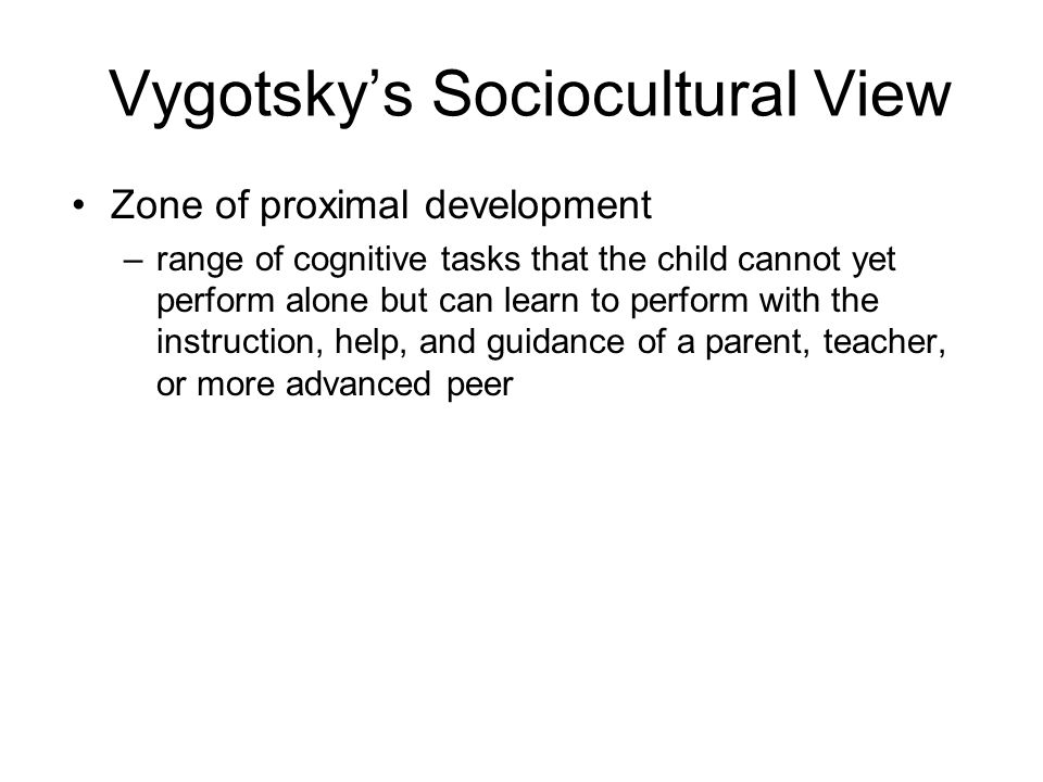 Vygotsky's Sociocultural View