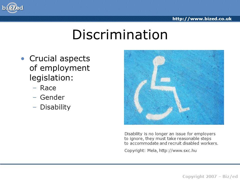 Discrimination Crucial aspects of employment legislation: Race Gender