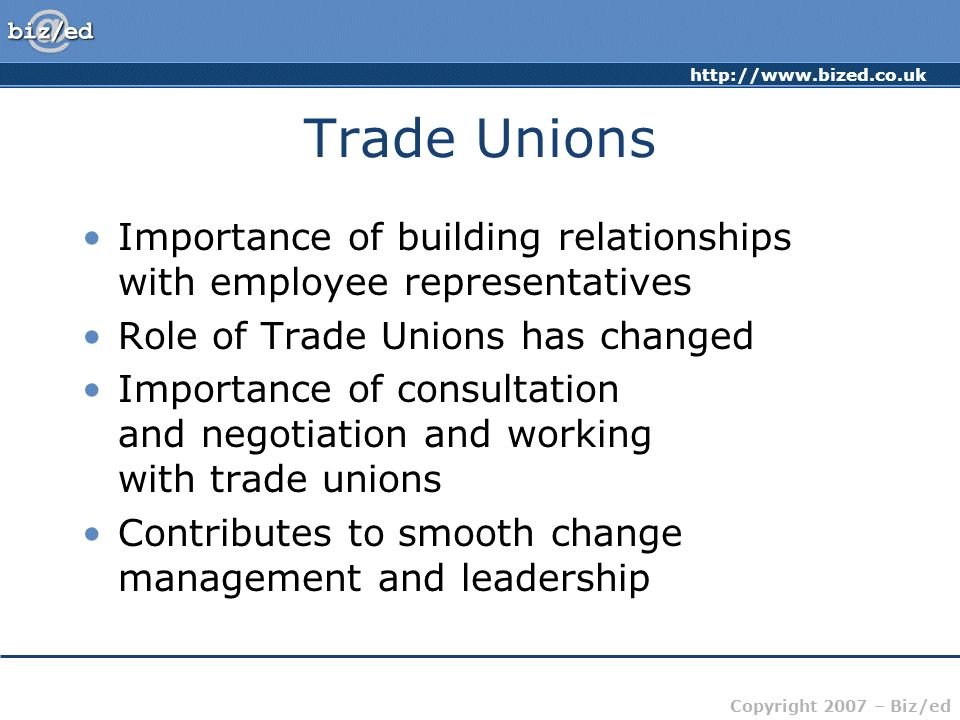 Trade Unions Importance of building relationships with employee representatives. Role of Trade Unions has changed.