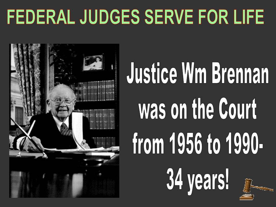 FEDERAL JUDGES SERVE FOR LIFE