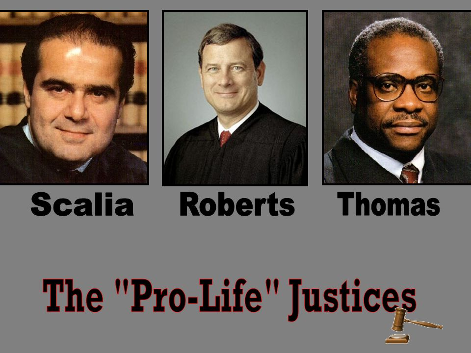 Scalia Roberts Thomas The Pro-Life Justices