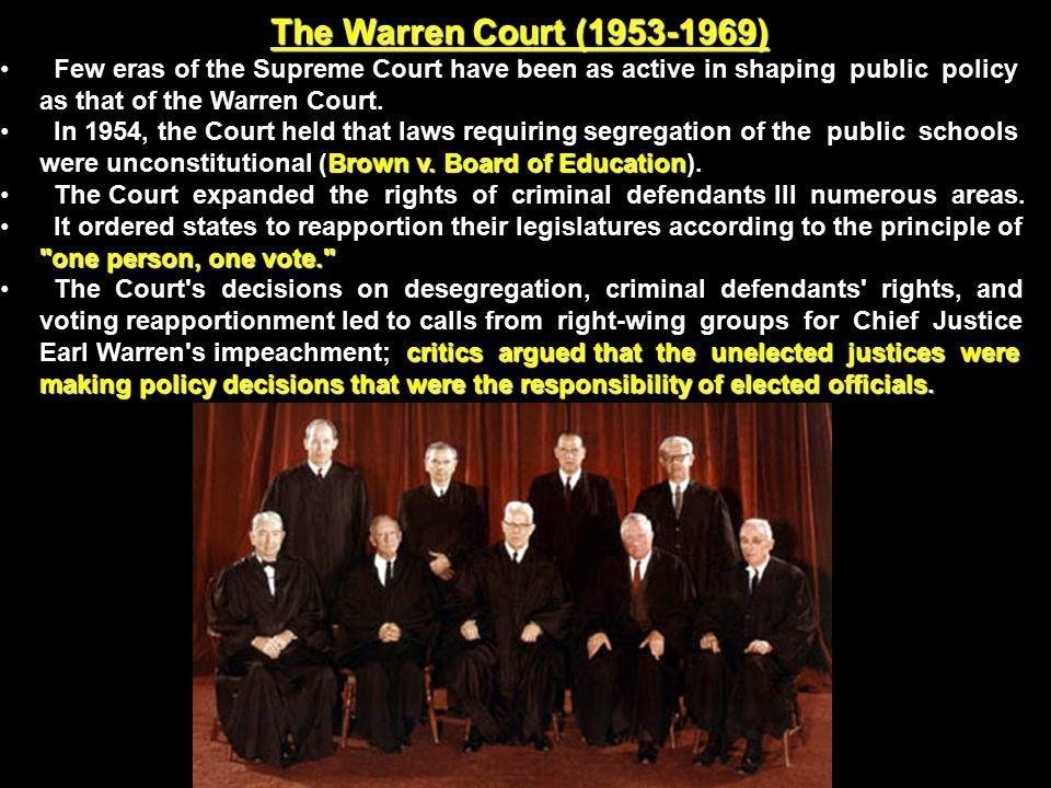 The Warren Court ( ) Few eras of the Supreme Court have been as active in shaping public policy as that of the Warren Court.