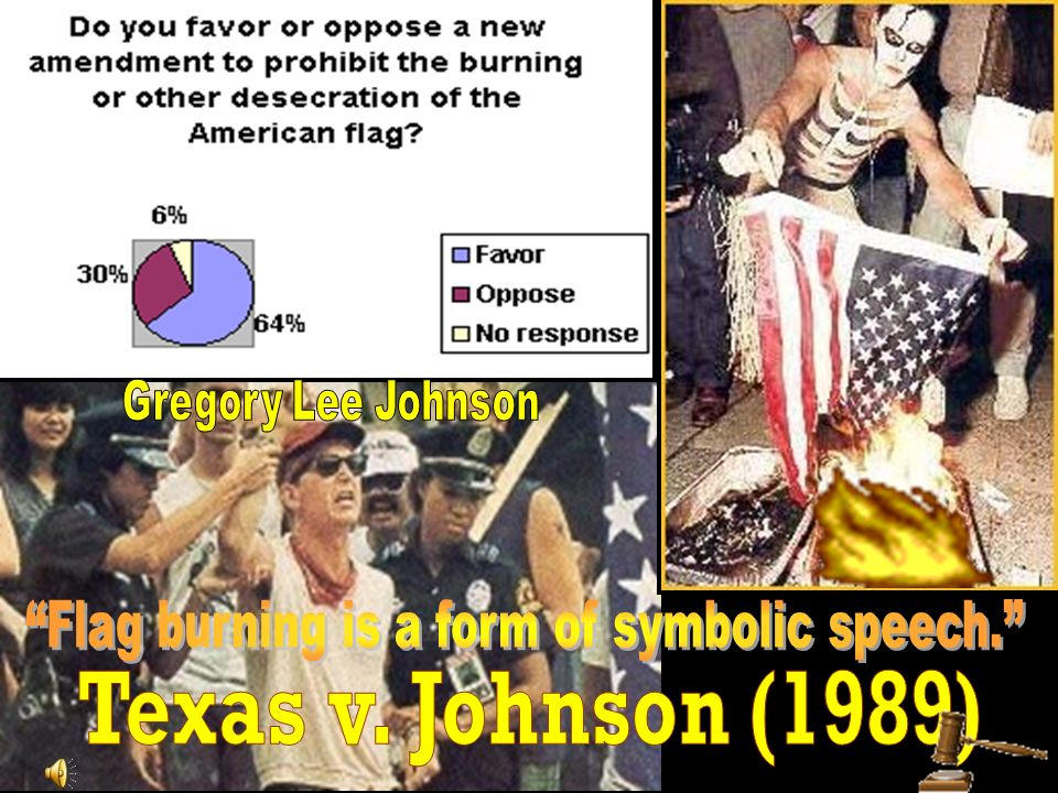 Flag burning is a form of symbolic speech.