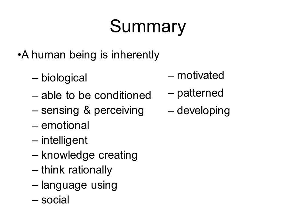 Summary A human being is inherently motivated biological patterned