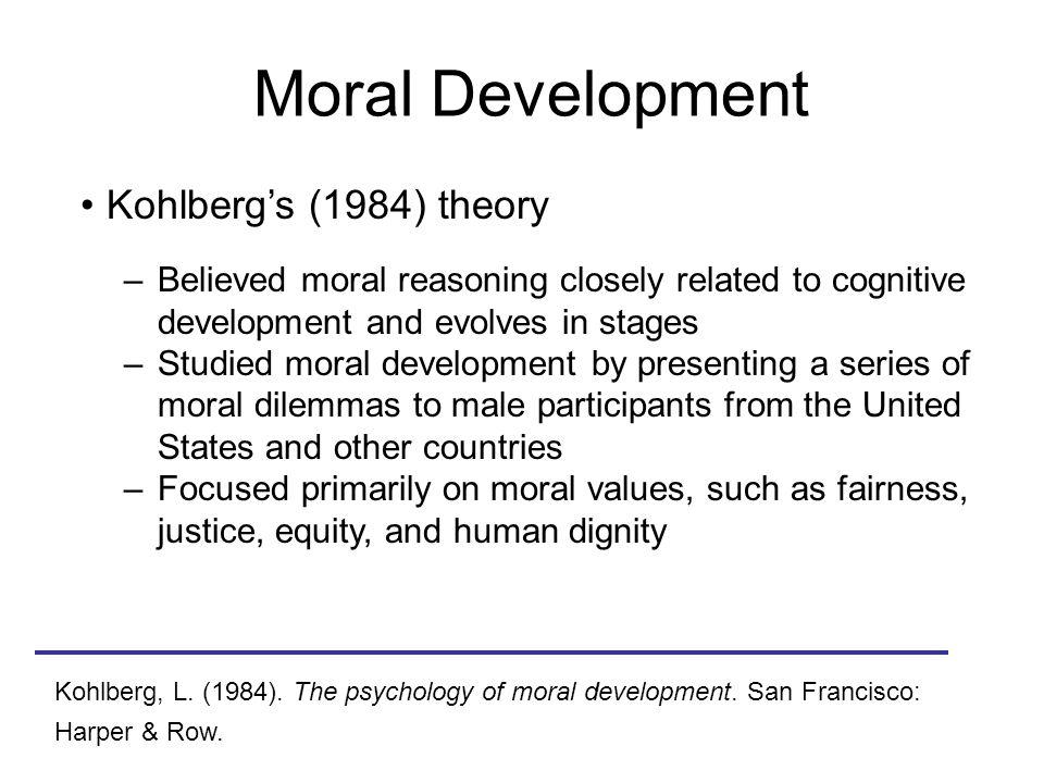 Moral Development Kohlberg's (1984) theory