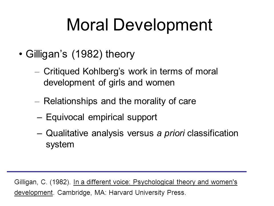 Moral Development Gilligan's (1982) theory