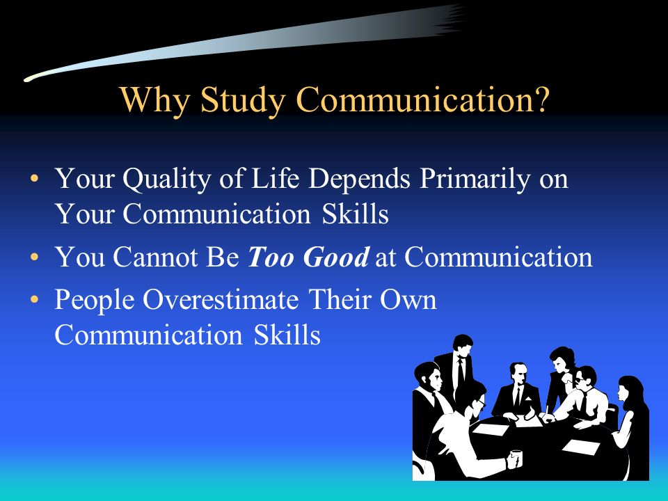 Why Study Communication