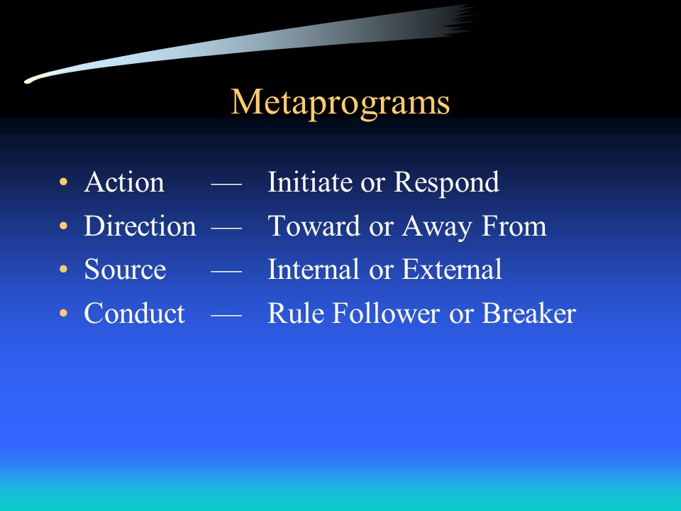 Metaprograms Action — Initiate or Respond