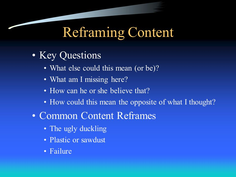 Reframing Content Key Questions Common Content Reframes