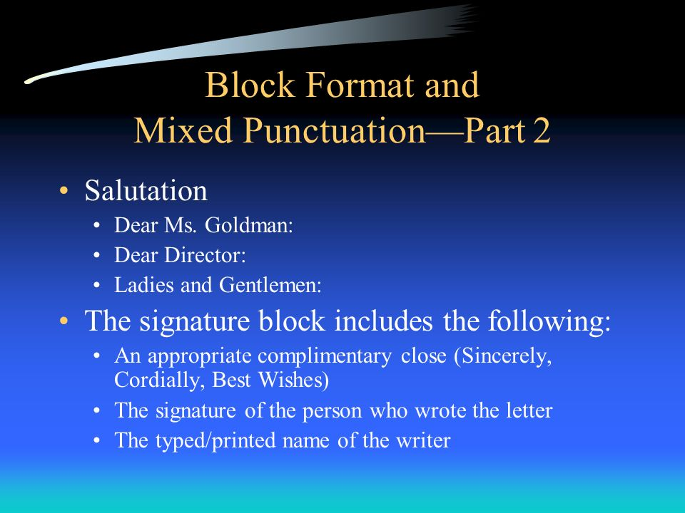 Block Format and Mixed Punctuation—Part 2