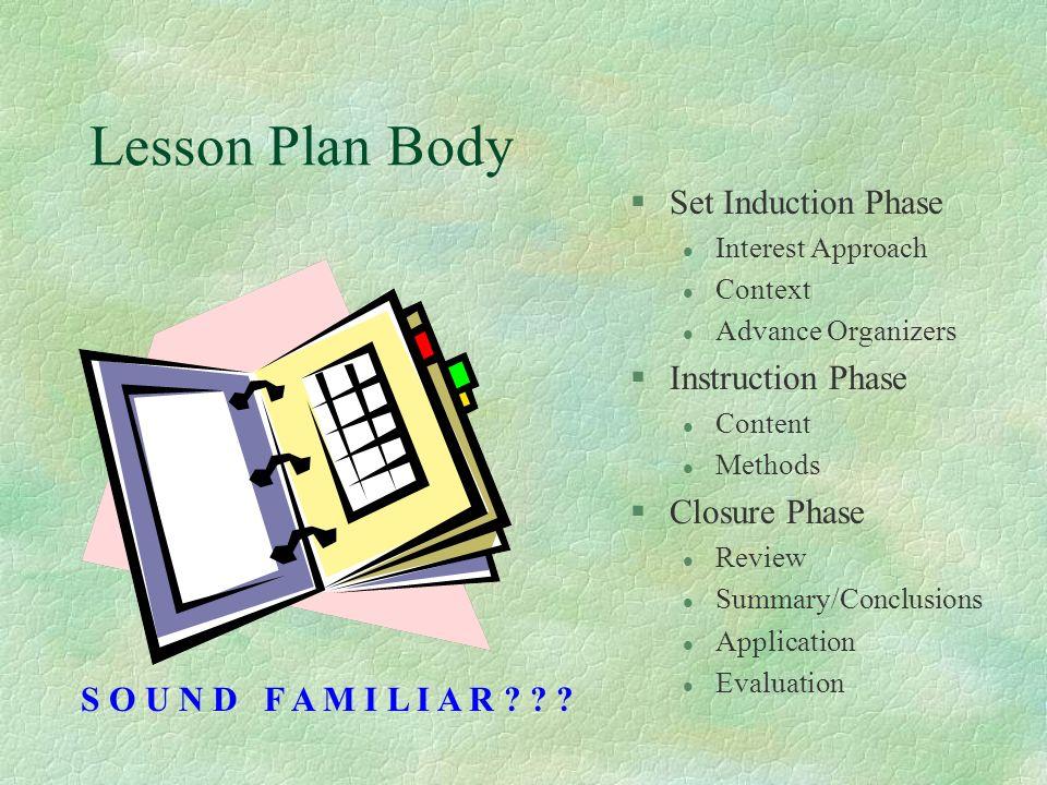 Lesson Plan Body Set Induction Phase Instruction Phase Closure Phase