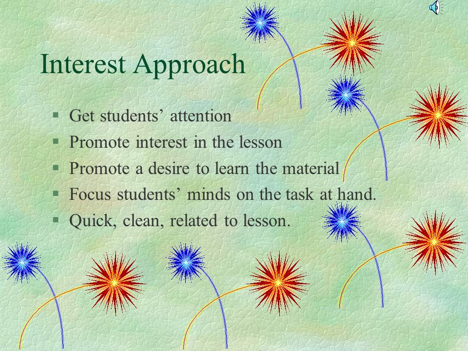 Interest Approach Get students' attention