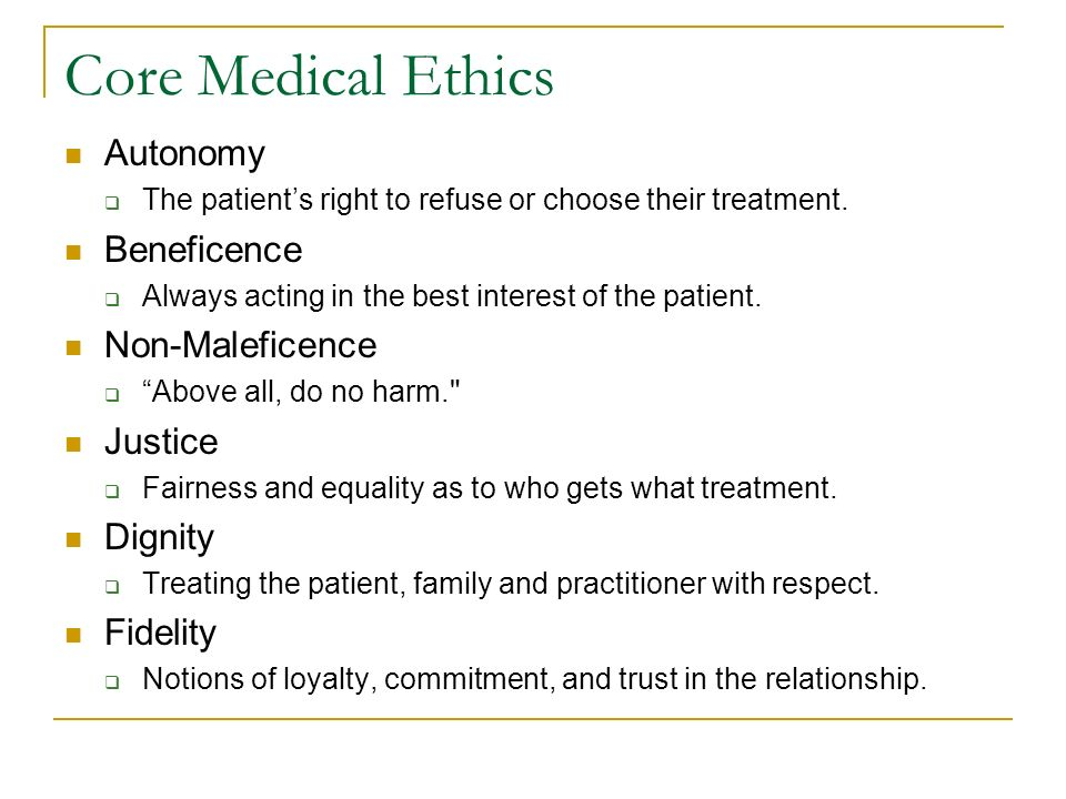 principles of autonomy and beneficence We first define ethics, medical ethics, and the fundamental ethical principles of  medical ethics, beneficence and respect for autonomy we then show how these .
