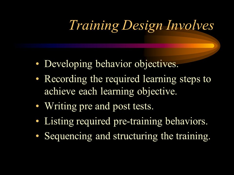 Training Design Involves