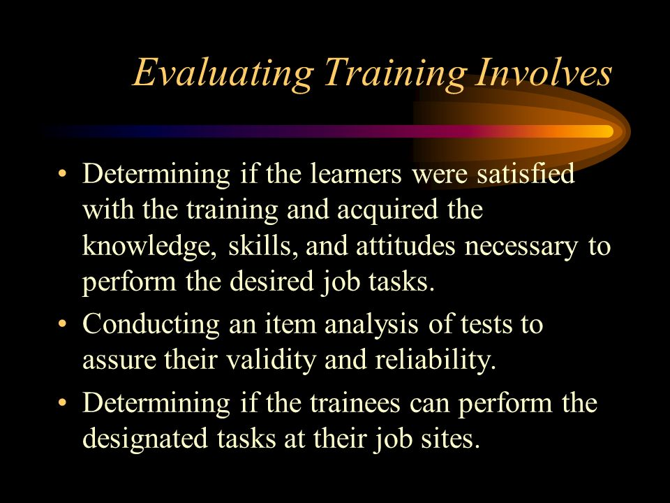 Evaluating Training Involves
