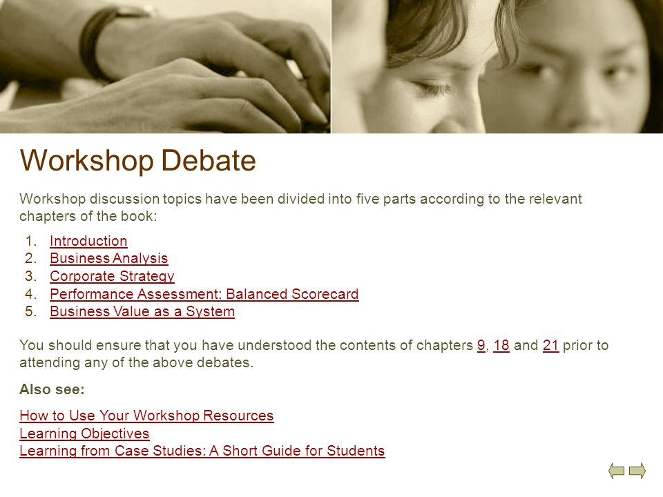 Workshop Debate Workshop discussion topics have been divided into five parts according to the relevant chapters of the book: