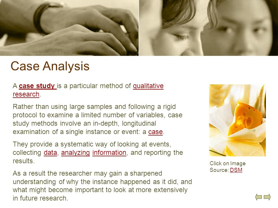 Case Analysis A case study is a particular method of qualitative research.