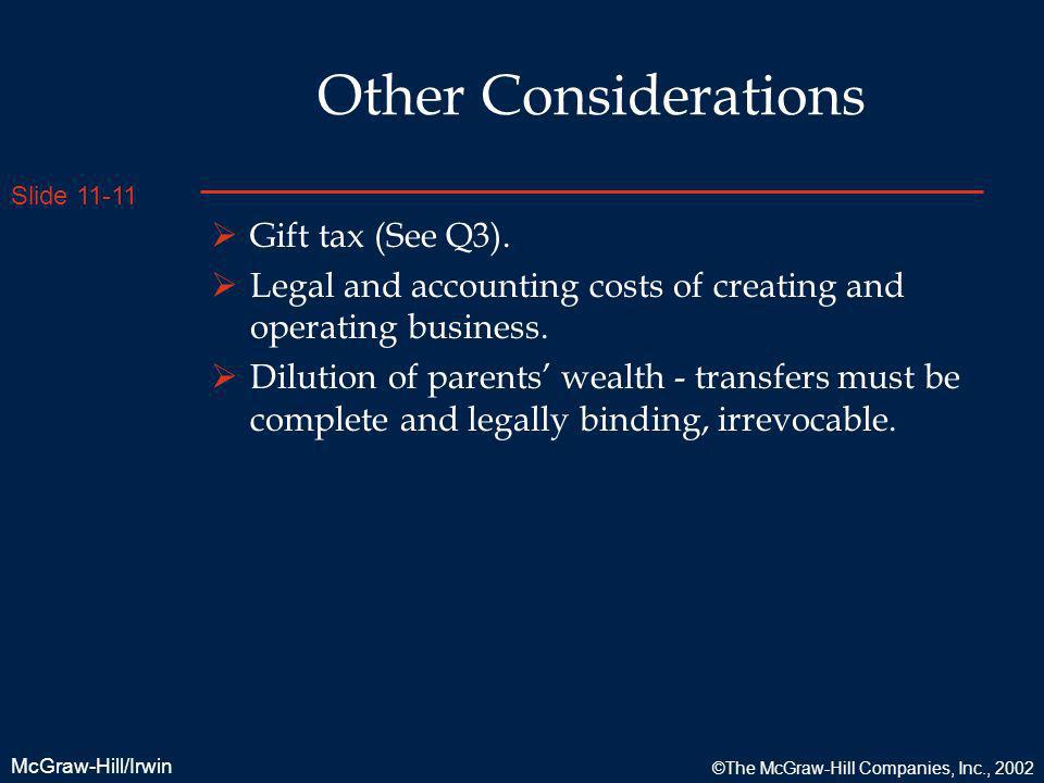 Other Considerations Gift tax (See Q3).