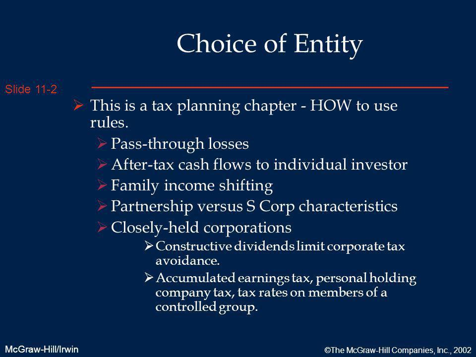 Choice of Entity This is a tax planning chapter - HOW to use rules.