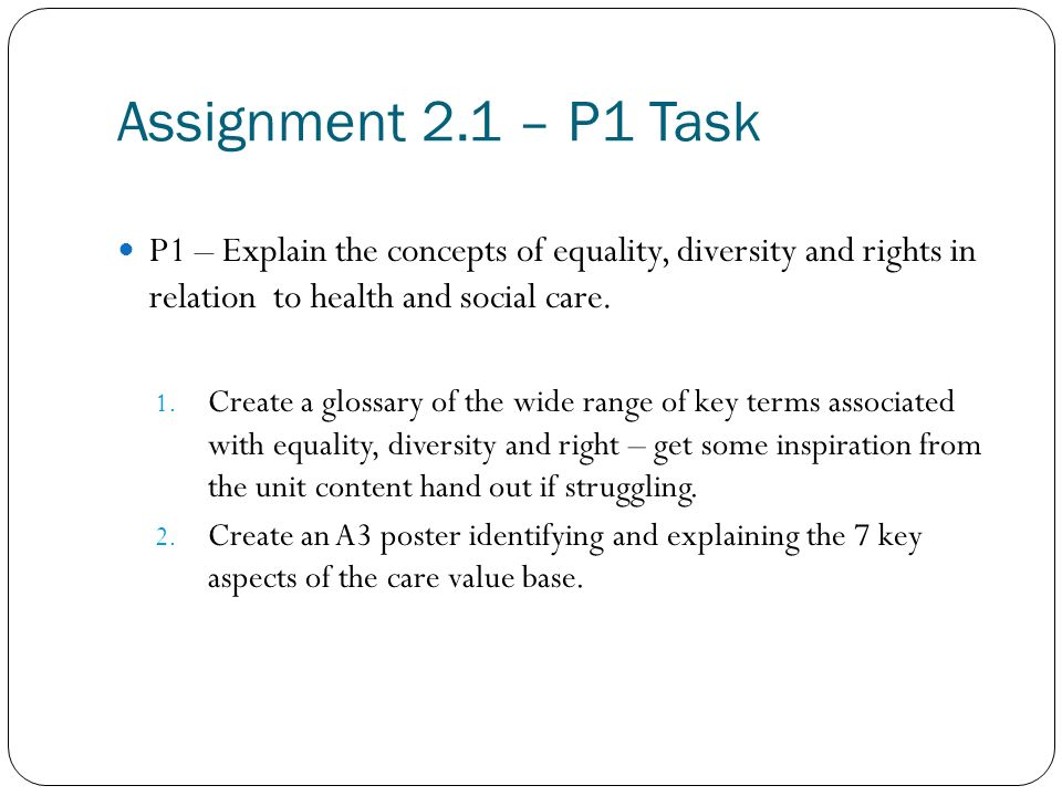 equality diversity and rights p1 Unit 2 equlity, diversity and rights discriminatory equality, diversity and rights within health and social care unit principles of diversity.
