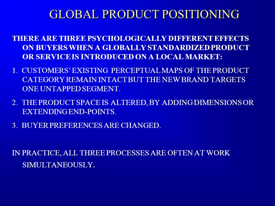 GLOBAL PRODUCT POSITIONING
