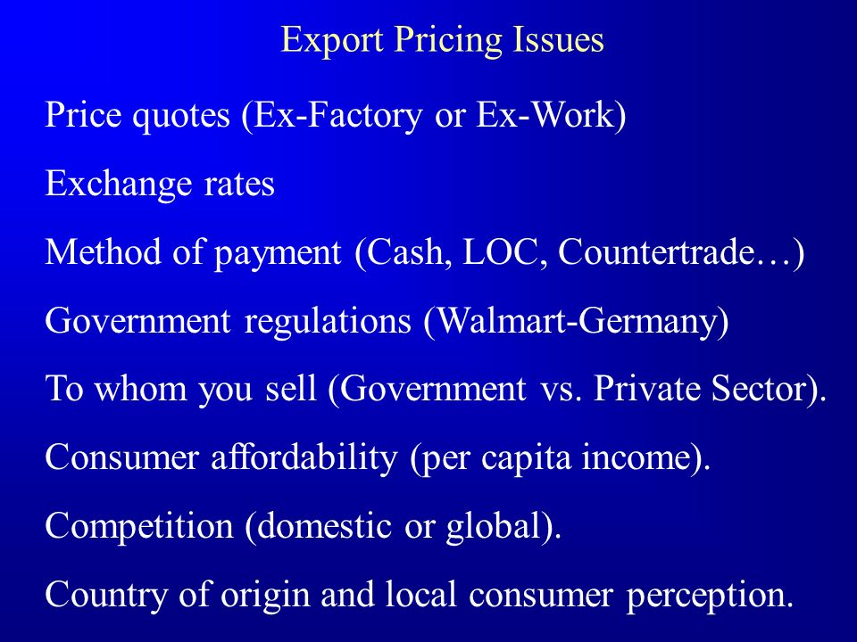 Price quotes (Ex-Factory or Ex-Work) Exchange rates