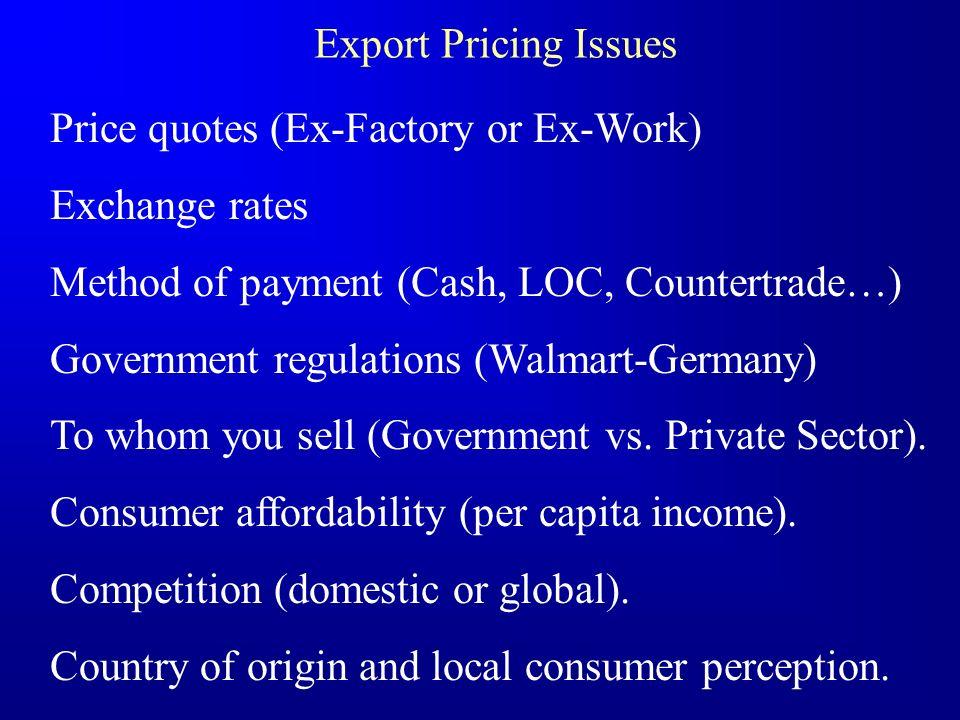 Price quotes (Ex-Factory or Ex-Work) Exchange rates