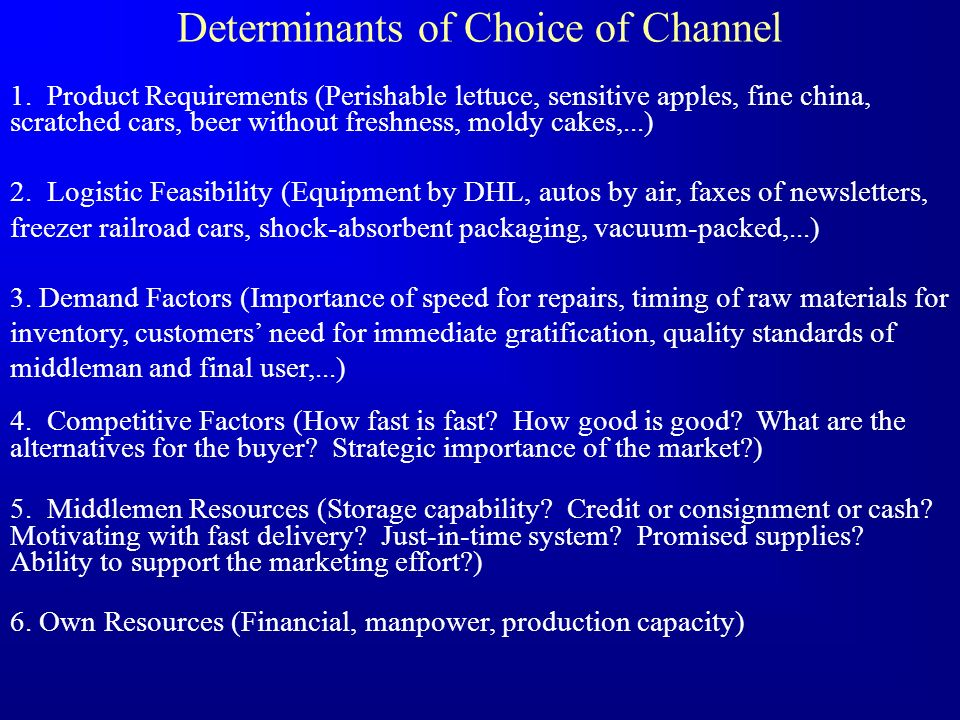 Determinants of Choice of Channel