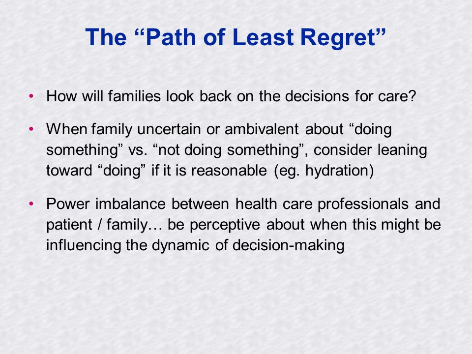 The Path of Least Regret