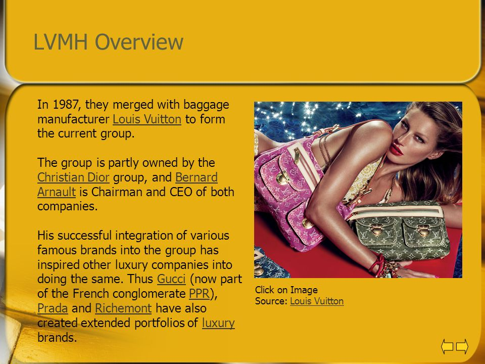 LVMH Overview In 1987, they merged with baggage manufacturer Louis Vuitton to form the current group.