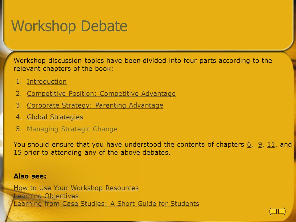 Workshop Debate Workshop discussion topics have been divided into four parts according to the relevant chapters of the book: