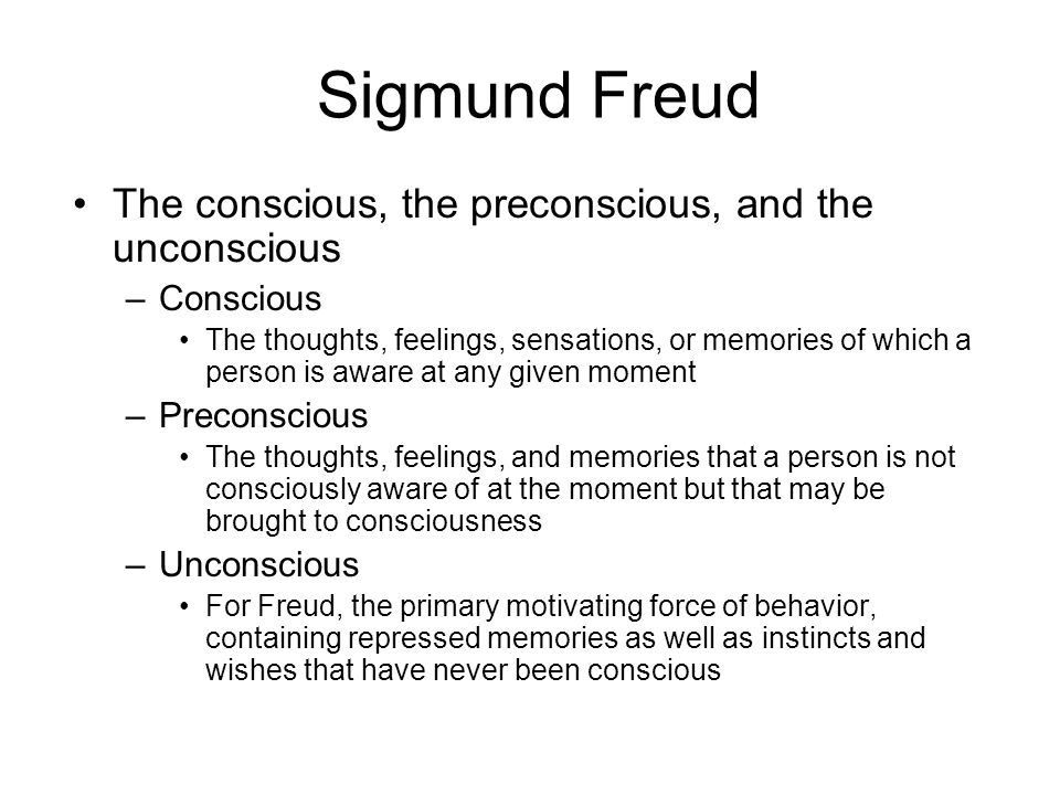 Sigmund Freud The conscious, the preconscious, and the unconscious