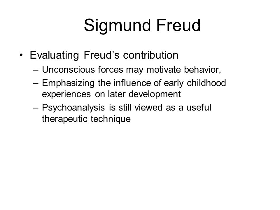 Sigmund Freud Evaluating Freud's contribution