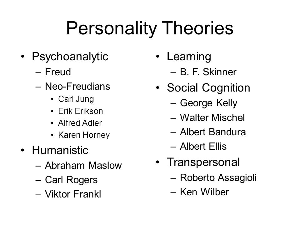 Personality Theories Psychoanalytic Humanistic Learning