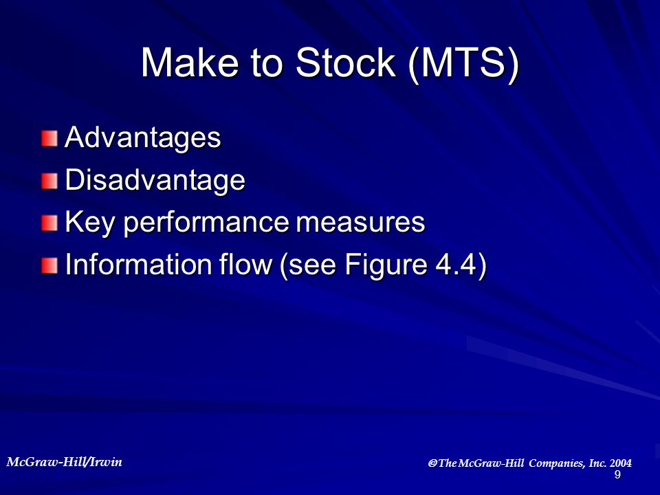 Make to Stock (MTS) Advantages Disadvantage Key performance measures