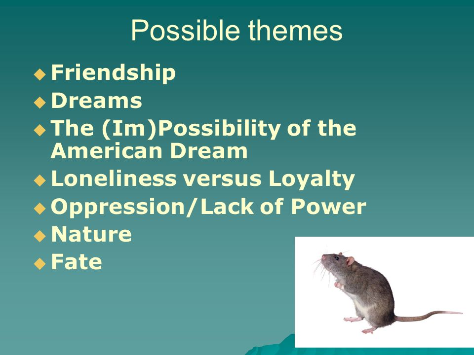 friendship loneliness and aspirations in of mice and men by john steinbeck Revise and learn about the themes of john steinbeck's of mice and men   lennie's dream as a way of trying to escape from the isolation of their difficult  lives.