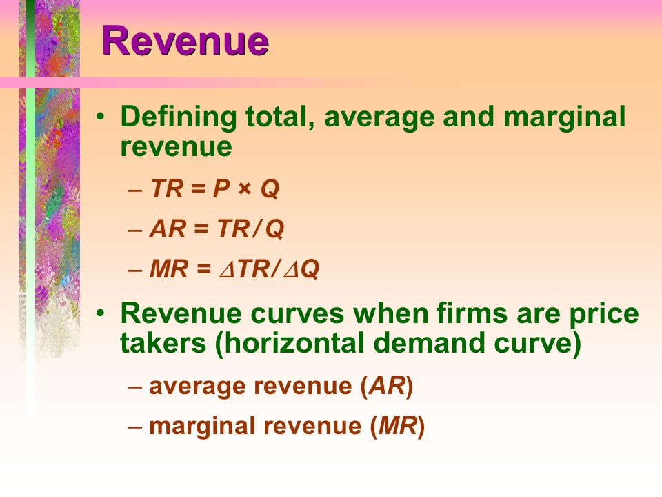 Revenue Defining total, average and marginal revenue
