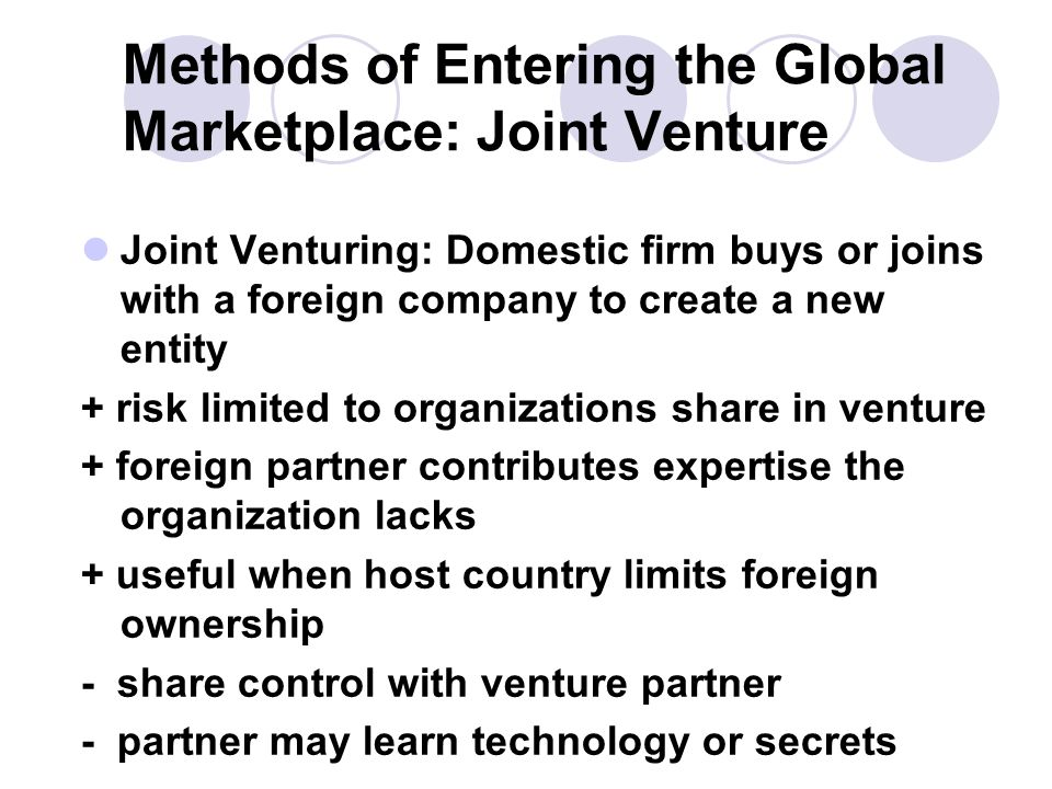 Methods of Entering the Global Marketplace: Joint Venture