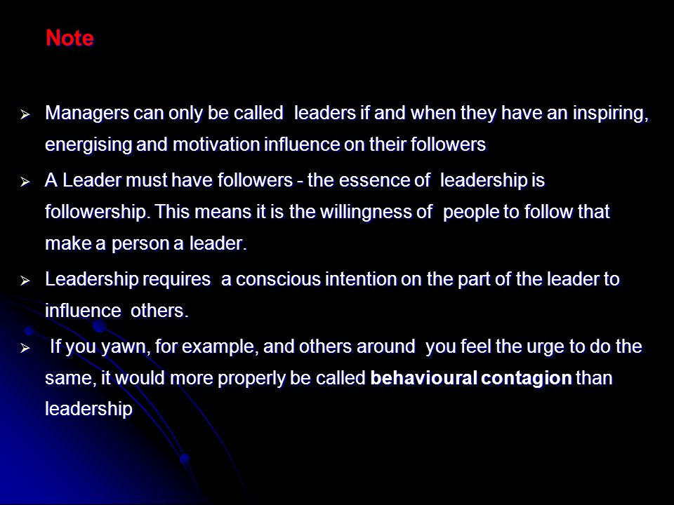 a leader must have followers To have this level of confidence, the leader must have clearly communicated the overall direction,  the leader must help followers answer the question,.