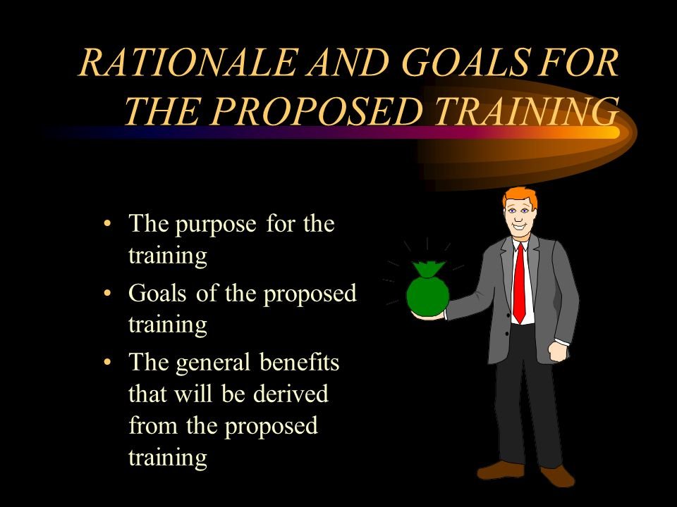 RATIONALE AND GOALS FOR THE PROPOSED TRAINING